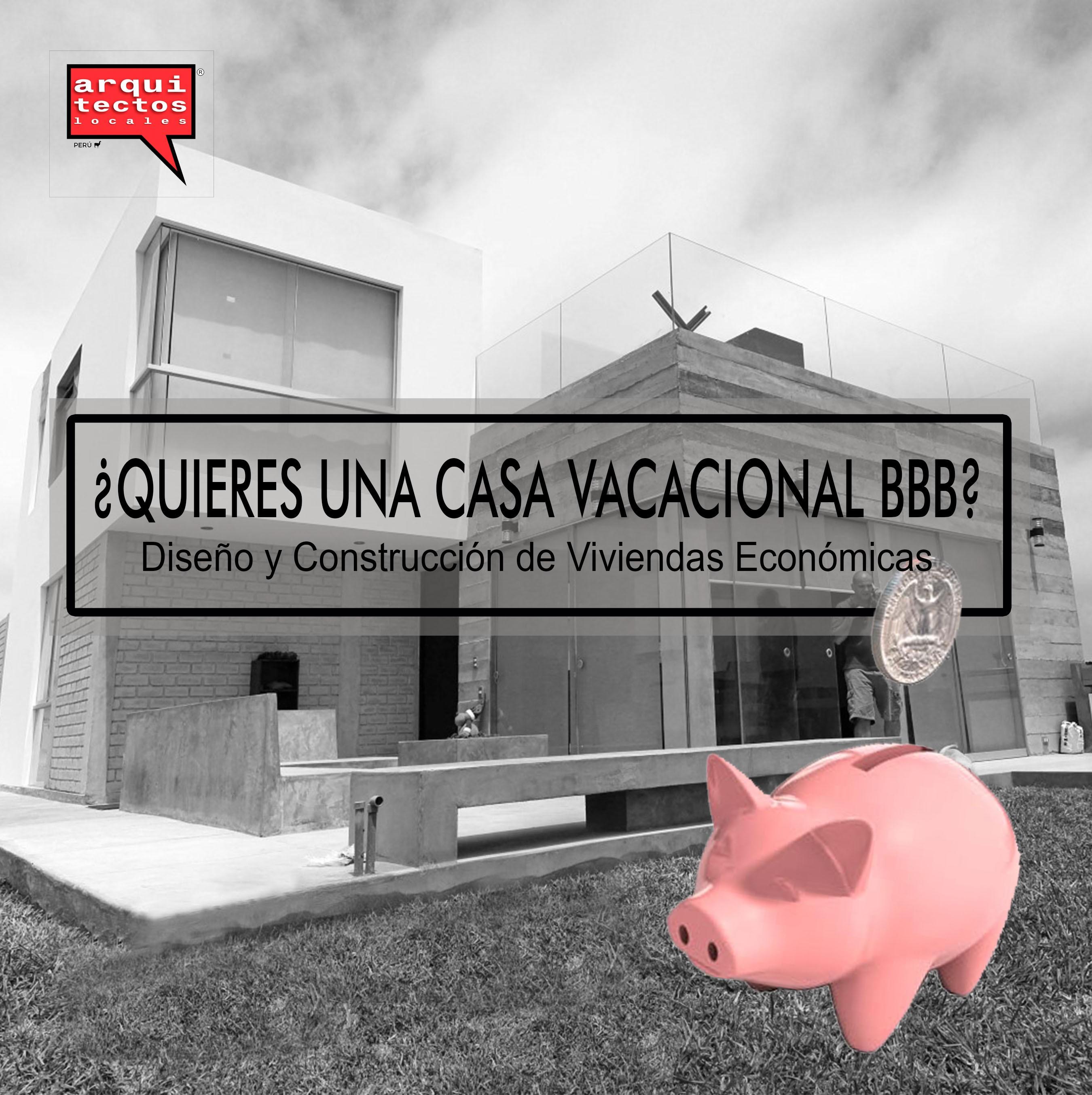 Diseño y construcción de Casas Vacacionales BBB