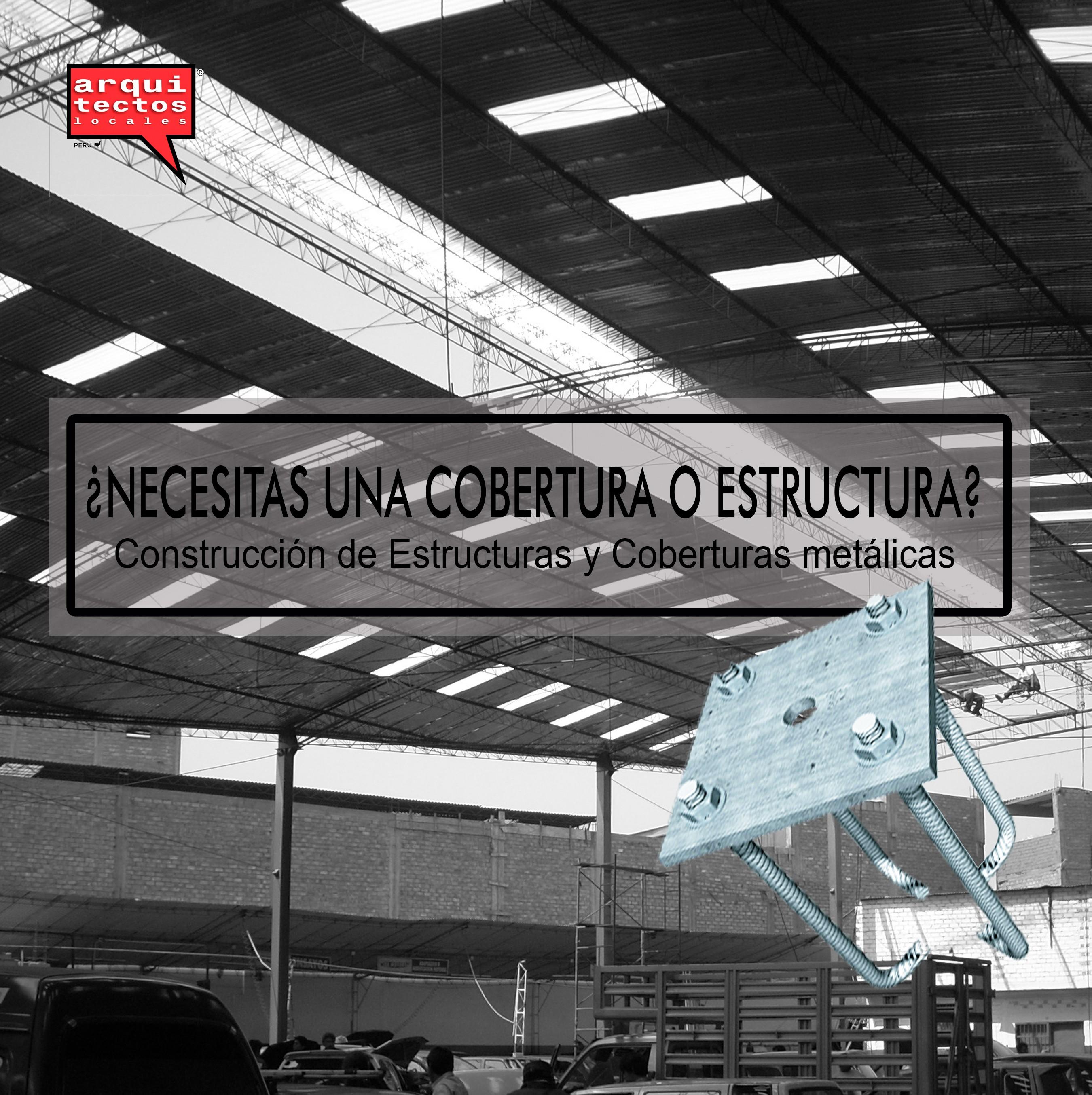 Diseño y Construcción de Estructuras y coberturas Metálicas